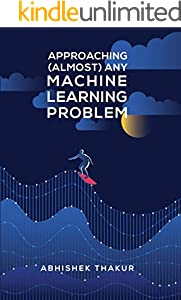 Approaching (Almost) Any Machine Learning Problem (English Edition)