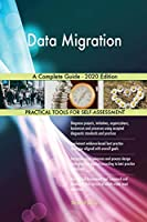 Data Migration A Complete Guide - 2020 Edition