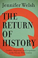 The Return of History: Conflict, Migration, and Geopolitics in the Twenty-First Century (CBC Massey Lectures)