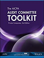 The AICPA Audit Committee Toolkit: Private Companies