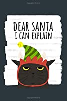 dear santa i can explain: funny gag naughty black cat 6x9 christmas journal notebook