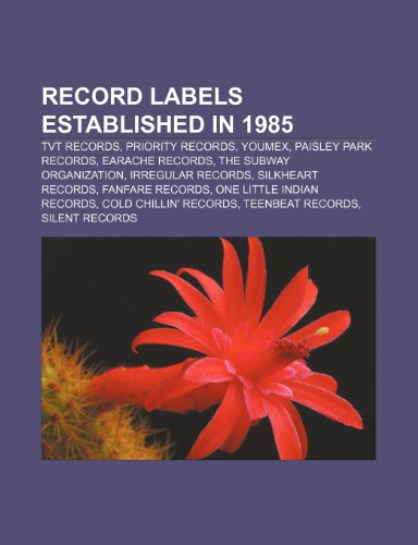 Record Labels Established in 1985: Tvt Records, Youmex, Paisley Park Records, Irregular Records, Earache Records, Silent Records