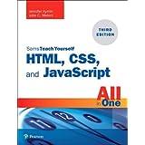 Sams Teach Yourself: HTML, CSS, and JavaScript All in One: Covering HTML5, CSS3, and ES6: Covering HTML5, CSS3, and ES6, Sams