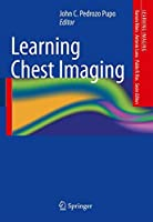Learning Chest Imaging (Learning Imaging)