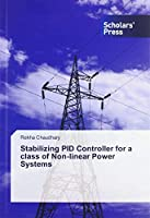 Stabilizing PID Controller for a class of Non-linear Power Systems