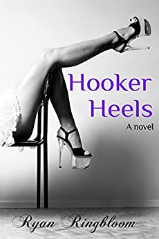 Hooker Heels by [Ringbloom, Ryan]