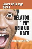 """RELATOS """"PA"""" REIR UN RATO: Meditación de la risa"""