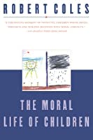 The Moral Life of Children by Robert Coles(2000-02-04)