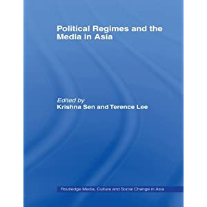 Political Regimes and the Media in Asia (Routledge Media, Culture and Social Change in Asia)