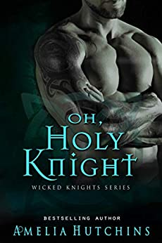 Oh, Holy Knight (Wicked Knights) by [Hutchins, Amelia]