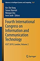 Fourth International Congress on Information and Communication Technology: ICICT 2019, London, Volume 2 (Advances in Intelligent Systems and Computing)