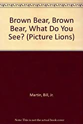 Brown Bear, Brown Bear, What Do You See? (Picture Lions)