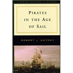 Pirates in the Age of Sail (A Norton Casebook in History)