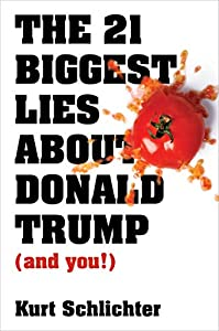 The 21 Biggest Lies about Donald Trump (and you!) (English Edition)