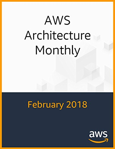 AWS Architecture Monthly - February 2018 FREE (English Edition)