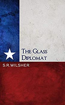 The Glass Diplomat by [Wilsher, S.R.]