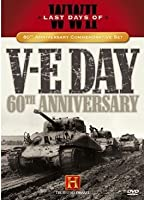 V-E Day 60th Anniversary (Last Days of WWII)