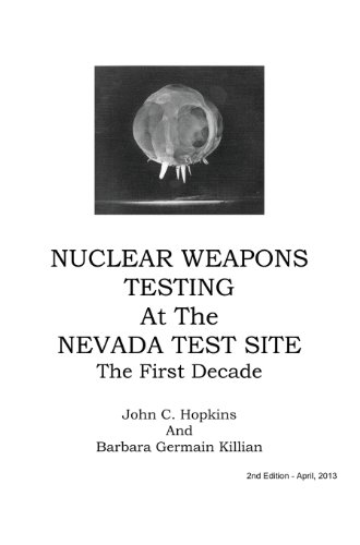 Download Nuclear Weapons Testing at the Nevada Test Site the First Decade 0988767902