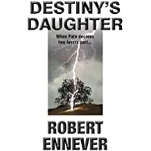 DESTINY'S DAUGHTER: 'When Fate decrees two lovers part…'