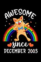 Awesome Since December 2003: Lined Journal Notebook For Girls Who Are 16 Years Old, Cute Cat Lover 16th Birthday Gift, Funny Rainbow Cat Birthday Gift Notebook - Happy 16th Birthday!