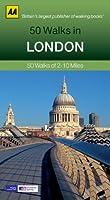 50 Walks in London: 50 Walks of 2-10 Miles