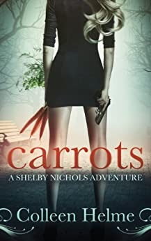 [Helme, Colleen]のCarrots: A Shelby Nichols Adventure (English Edition)