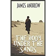 THE BODY UNDER THE SANDS: a historical murder mystery with a stunning twist