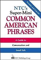 Ntc's Super-Mini Common American Phrases (McGraw-Hill ESL References)