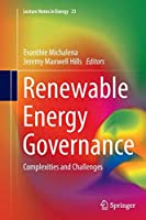 Renewable Energy Governance: Complexities and Challenges (Lecture Notes in Energy)