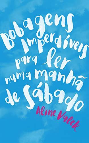 Bobagens imperdíveis para ler numa manhã de sábado (Portuguese Edition)