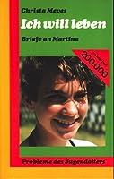 Ich will leben. Briefe an Martina. Probleme des Jugendalters