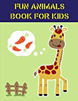 Fun Animals Book For Kids: Funny Coloring Animals Pages for Baby-2 (Animals Activities)