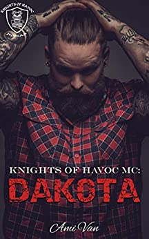 Dakota (Knights of Havoc MC Book 1) by [Van, Ami]