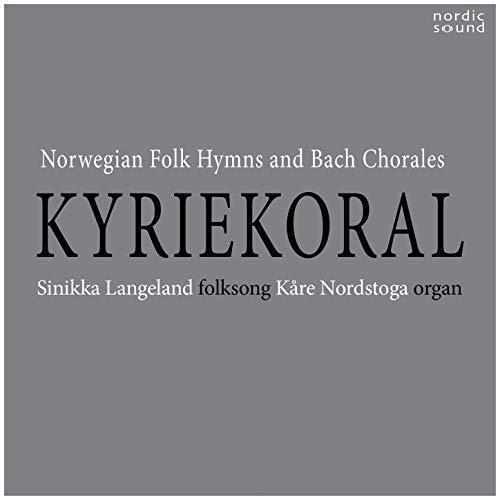 Kyriekoral: Norwegian Folk Hymns and Bach Chorales