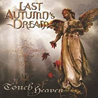 Touch of Heaven by Last Autumn's Dream (2009-12-16)