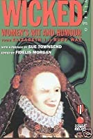 Wicked: Women's Wit and Humour: From Elizabeth I to Ruby Wax