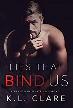 Lies That Bind Us (Beautiful White Lies Book 1) by [Clare, K.L.]