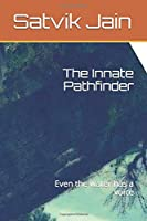 The Innate Pathfinder: Even the water has a voice