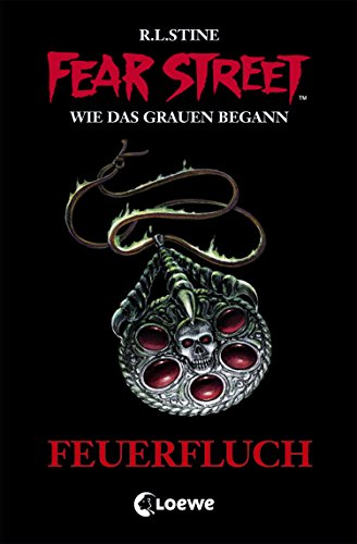 Fear Street 33 - Feuerfluch (German Edition)
