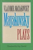 Mayakovsky: Plays (European Drama Classics) by Vladimir Mayakovsky(1995-09-01)