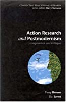 Action Research and Postmodernism (Conducting Educational Research)