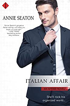 Italian Affair: An Affair Novel by [Seaton, Annie]