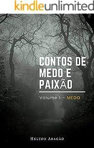 Contos de Medo e Paixão: Volume 1 - Medo (Portuguese Edition)