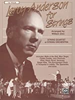 Leroy Anderson for Strings: String Quarter or String Orchestra - 1st Violin