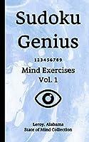 Sudoku Genius Mind Exercises Volume 1: Leroy, Alabama State of Mind Collection