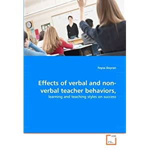 Effects of Verbal and Non-Verbal Teacher Behaviors,