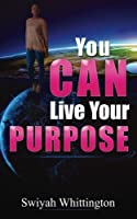 You Can Live Your Purpose
