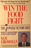 Win the Food Fight: The 7 Week Victory Diet