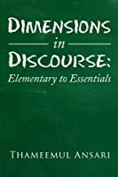 Dimensions in Discourse: Elementary to Essentials