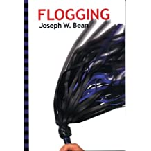 Flogging (Essential Guidebook for Lovers of the Lash)